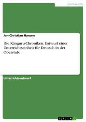 Die Känguru-Chroniken. Entwurf einer Unterrichtseinheit für Deutsch in der Oberstufe