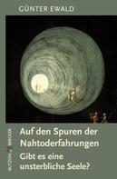 Günter Ewald: Auf den Spuren der Nahtoderfahrungen ★★★