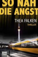 Thea Falken: So nah die Angst ★★★★