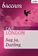 Cait London: Sag ja, Darling ★★★★