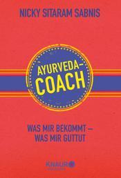 Ayurveda-Coach - Was mir bekommt - was mir guttut