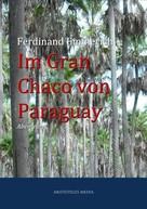 Ferdinand Emmerich: Im Gran Chaco von Paraguay