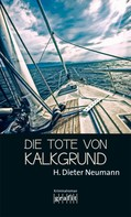 Heinrich Dieter Neumann: Die Tote von Kalkgrund ★★★★