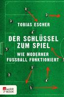 Tobias Escher: Der Schlüssel zum Spiel
