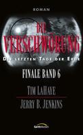 Tim LaHaye: Die Verschwörung - Finale 6