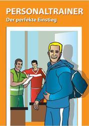 Personaltrainer - der perfekte Einstieg
