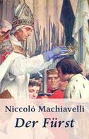 Niccolò Machiavelli: Machiavelli - Der Fürst