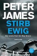 Peter James: Stirb ewig ★★★★