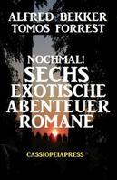 Alfred Bekker: Sechs exotische Abenteuer Romane ★★
