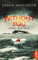 Saskia Sarginson: Without You - Ohne jede Spur ★★★★