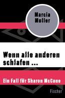 Marcia Muller: Wenn alle anderen schlafen ... ★★★★