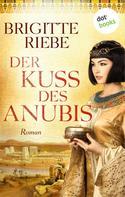 Brigitte Riebe: Der Kuss des Anubis ★★★★