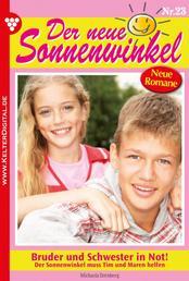 Der neue Sonnenwinkel 23 – Familienroman - Bruder und Schwester in Not!