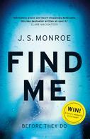 J.S. Monroe: Find Me