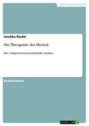 Die Theogonie des Hesiod - Eine religionswissenschaftliche Analyse