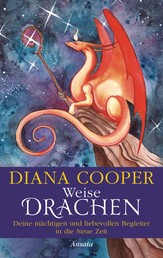 Weise Drachen - Deine mächtigen und liebevollen Begleiter in die Neue Zeit