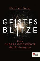Geistesblitze - Eine andere Geschichte der Philosophie