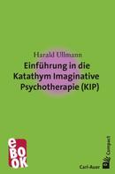 Harald Ullmann: Einführung in die Katathym Imaginative Psychotherapie (KIP)