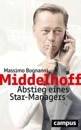 Middelhoff - Abstieg eines Star-Managers