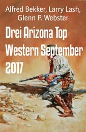 Drei Arizona Top Western September 2017 - Cassiopeiapress Sammelband