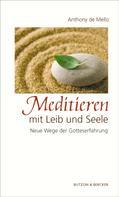Anthony de Mello: Meditieren mit Leib und Seele ★★★★
