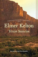 Elmer Kelton: Texas Sunrise