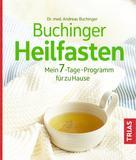 Andreas Buchinger: Buchinger Heilfasten