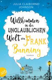 Willkommen in der unglaublichen Welt von Frank Banning - Roman