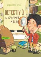 Henriette Wich: Detektiv O. in geheimer Mission ★★