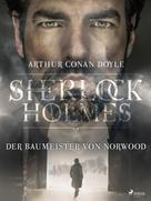 Arthur Conan Doyle: Der Baumeister von Norwood