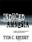Tyin C. Krysset: Induced Amnesia