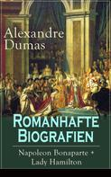 Alexandre Dumas: Romanhafte Biografien: Napoleon Bonaparte + Lady Hamilton