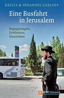 Krista Gerloff: Eine Busfahrt in Jerusalem