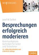 Josef W. Seifert: Besprechungen erfolgreich moderieren ★★★★