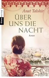 Über uns die Nacht - Roman