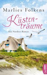 Küstenträume - Ein Nordsee-Roman