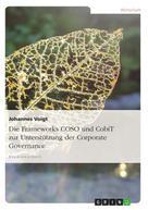 Johannes Voigt: Die Frameworks COSO und CobiT zur Unterstützung der Corporate Governance