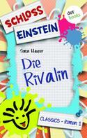 Schloss Einstein Classics: Schloss Einstein - Band 1: Die Rivalin ★★★★