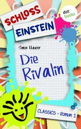 Schloss Einstein - Band 1: Die Rivalin - Roman