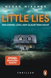 LITTLE LIES – Wer einmal lügt, dem glaubt man nicht - Thriller – Der neue Bestseller mit Gänsehautgarantie
