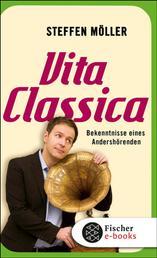 Vita Classica - Bekenntnisse eines Andershörenden