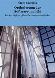 Optimierung der Softwarequalität - Weniger Softwarefehler durch vernetztes Denken