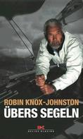Robin Knox-Johnston: Übers Segeln ★★★★