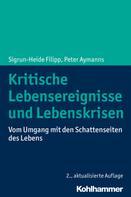 Sigrun-Heide Filipp: Kritische Lebensereignisse und Lebenskrisen