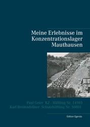 Meine Erlebnisse im Konzentrationslager Mauthausen - Paul Geier - KZ - Häftling Nr. 14985, Karl Breitenfellner - Schutzhäftling Nr. 50801