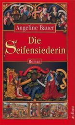 Die Seifensiederin - Roman