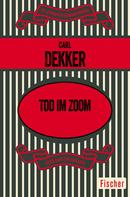 Carl Dekker: Tod im Zoom