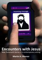 Martin Manser: Encounters with Jesus