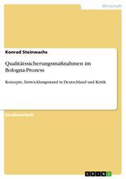Qualitätssicherungsmaßnahmen im Bologna-Prozess - Konzepte, Entwicklungsstand in Deutschland und Kritik