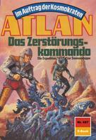 Kurt Mahr: Atlan 687: Das Zerstörungskommando